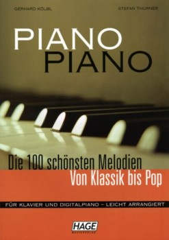 Hage Piano Piano Klavier mittelschwer 100 schönsten Melodien aus Klassik und Pop